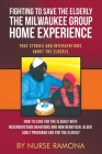 Fighting to Save the Elderly The Milwaukee Group Home Experience: How to Care for the Elderly with Misunderstood Behaviors And How Beneficial Older Ad Cover Image