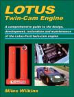 Lotus Twin-Cam Engine:  A comprehensive guide to the design, development, restoration and maintenance of the Lotus-Ford t Cover Image
