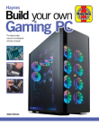 Build Your Own Gaming PC: The step-by-step manual to building the ultimate computer (Haynes Manuals) Cover Image