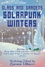 Glass and Gardens: Solarpunk Winters Cover Image