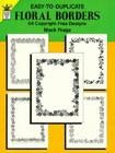 Easy-To-Duplicate Floral Borders: 54 Copyright-Free Designs (Dover Quick Copy Art Series S) Cover Image