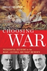 Choosing War: Presidential Decisions in the Maine, Lusitania, and Panay Incidents Cover Image