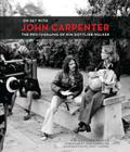On Set with John Carpenter: The Photographs of Kim Gottlieb-Walker Cover Image