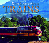 North American Trains: Exploring the Continent by Rail Cover Image