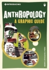 Introducing Anthropology: A Graphic Guide (Introducing (Icon Books)) Cover Image