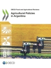 OECD Food and Agricultural Reviews Agricultural Policies in Argentina Cover Image