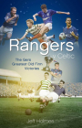 Rangers v Celtic: The Gers' Fifty Finest Old Firm Derby Day Triumphs Cover Image