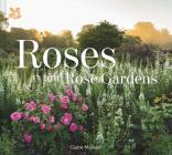 Roses and Rose Gardens Cover Image