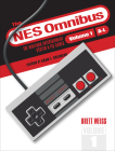 The NES Omnibus: The Nintendo Entertainment System and Its Games, Volume 1 (A-L) Cover Image