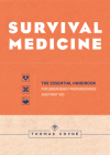 Survival Medicine: The Essential Handbook for Emergency Preparedness and First Aid Cover Image