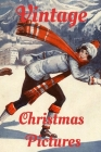 Vintage Christmas Pictures: Old Fashioned Christmas Cards - Holiday Postcards Cover Image