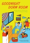 Goodnight Dorm Room: All the Advice I Wish I Got Before Going to College Cover Image