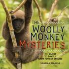 The Woolly Monkey Mysteries: The Quest to Save a Rain Forest Species Cover Image