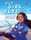 Fly, Girl, Fly!: Shaesta Waiz Soars Around the World Cover Image