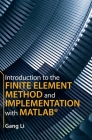 Introduction to the Finite Element Method and Implementation with MATLAB(R) Cover Image