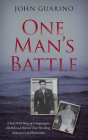 One Man's Battle: A Son's Bold Story of Caregiving to His Beloved Warrior Dad Wrestling Alzheimer's and Dementia Cover Image