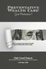 Preventative Wealth Care: Got Protection? Cover Image