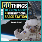 50 Things to Know about the International Space Station Cover Image