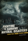 Fighting to Survive Natural Disasters: Terrifying True Stories Cover Image