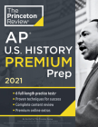 Princeton Review AP U.S. History Premium Prep, 2021: 6 Practice Tests + Complete Content Review + Strategies & Techniques (College Test Preparation) Cover Image
