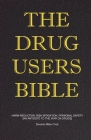 The Drug Users Bible: Harm Reduction, Risk Mitigation, Personal Safety Cover Image