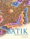 Batik: Fabled Cloth of Java Cover Image