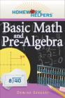 Homework Helpers: Basic Math and Pre-Algebra, Revised Edition Cover Image