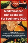 Mediterranean Diet Cookbook For Beginners 2020 Cover Image