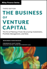 The Business of Venture Capital: The Art of Raising a Fund, Structuring Investments, Portfolio Management, and Exits (Wiley Finance) Cover Image