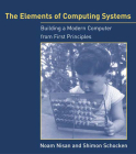 The Elements of Computing Systems: Building a Modern Computer from First Principles Cover Image