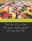 The life of a chef, do you really want to live this !!!!! Cover Image