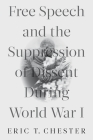 Free Speech and the Suppression of Dissent During World War I Cover Image