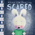 When I'm Feeling Scared (The Feelings Series) Cover Image