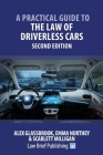 A Practical Guide to the Law of Driverless Cars - Second Edition Cover Image