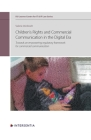 Children's Rights and Commercial Communication in the Digital Era: Towards an empowering regulatory framework for commercial communication (KU Leuven Centre for IT & IP Law Series #10) Cover Image