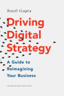 Driving Digital Strategy: A Guide to Reimagining Your Business Cover Image