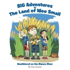 BIG Adventures in The Land of Wee Small: Bewildered on the Blanco River Cover Image