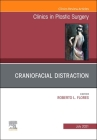 Craniofacial Distraction, an Issue of Clinics in Plastic Surgery, 48 (Clinics: Surgery #48) Cover Image