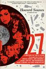 27: A History of the 27 Club through the Lives of Brian Jones, Jimi Hendrix, Janis Joplin, Jim Morrison, Kurt Cobain, and Amy Winehouse Cover Image