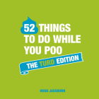 52 Things to do While You Poo: The Turd Edition Cover Image