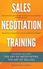 Sales Negotiation Training: This Book Includes: The Art of Negotiating - The Art of Selling Cover Image