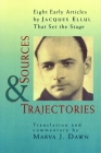 Sources and Trajectories: Eight Early Articles by Jacques Ellul That Set the Stage Cover Image