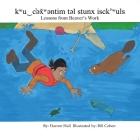 Kwu‿c'əx̌wəntim Təl Stunx Isck'wuls / Lessons from Beaver's Work Cover Image