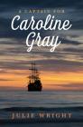 A Captain for Caroline Gray Cover Image