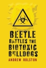 Beetle Battles the Biotoxic Bulldogs Cover Image