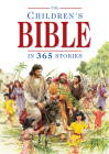 The Children's Bible in 365 Stories: A Story for Every Day of the Year Cover Image