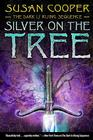 Silver on the Tree (The Dark Is Rising Sequence) Cover Image