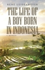 The Life of a Boy Born in Indonesia Cover Image