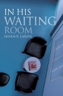 In His Waiting Room Cover Image