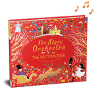 The Story Orchestra: The Nutcracker: Press the note to hear Tchaikovsky's music Cover Image